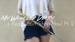 Weekend Diary + Red E Surf Haul Pt. 2